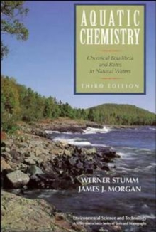 Aquatic Chemistry : Chemical Equilibria and Rates in Natural Waters, Paperback Book