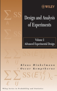Design and Analysis of Experiments, Volume 2 : Advanced Experimental Design, Hardback Book