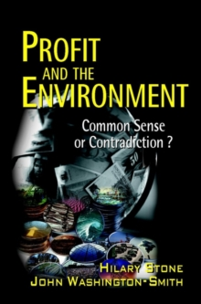 Profit and the Environment : Common Sense or Contradiction?, Hardback Book