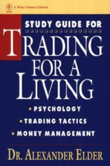Study Guide for Trading for a Living: Psychology, Trading Tactics, Money Management, Paperback / softback Book