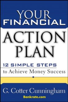 Your Financial Action Plan : 12 Simple Steps to Achieve Money Success, Hardback Book