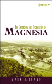 The Chemistry and Technology of Magnesia, Hardback Book