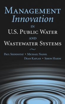 Management Innovation in U.S. Public Water and Wastewater Systems, Hardback Book