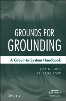 Grounds for Grounding : A Circuit to System Handbook, Hardback Book