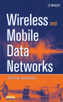 Wireless and Mobile Data Networks, Hardback Book