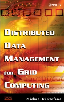 Distributed Data Management for Grid Computing, Hardback Book