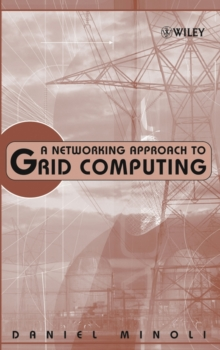 A Networking Approach to Grid Computing, Hardback Book