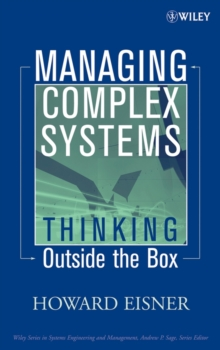 Managing Complex Systems : Thinking Outside the Box, Hardback Book