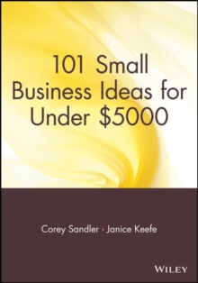 101 Small Business Ideas for Under $5000, Paperback / softback Book