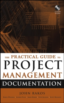 The Practical Guide to Project Management Documentation, Hardback Book