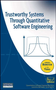Trustworthy Systems Through Quantitative Software Engineering, Hardback Book