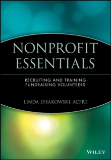 Nonprofit Essentials : Recruiting and Training Fundraising Volunteers, Paperback / softback Book
