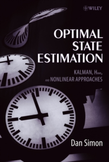 Optimal State Estimation : Kalman, H Infinity, and Nonlinear Approaches, Hardback Book