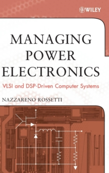 Managing Power Electronics : VLSI and DSP-Driven Computer Systems, Hardback Book