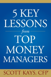 Five Key Lessons from Top Money Managers, Hardback Book