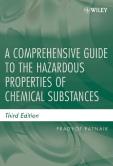 A Comprehensive Guide to the Hazardous Properties of Chemical Substances, Hardback Book