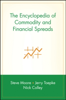 The Encyclopdia of Commodity and Financial Spreads, Hardback Book