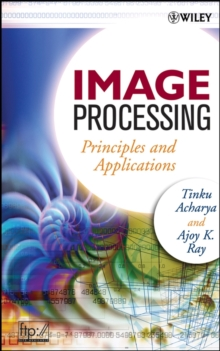 Image Processing : Principles and Applications, Hardback Book