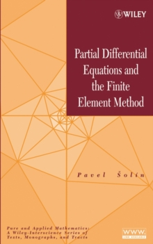 Partial Differential Equations and the Finite Element Method, Hardback Book