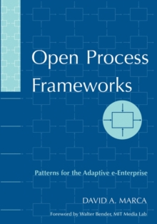 Open Process Frameworks : Patterns for the Adaptive e-Enterprise, Paperback / softback Book