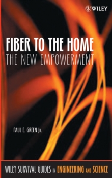 Fiber to the Home : The New Empowerment, Hardback Book