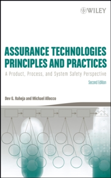 Assurance Technologies Principles and Practices : A Product, Process, and System Safety Perspective, Hardback Book