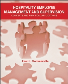 Hospitality Employee Management and Supervision : Concepts and Practical Applications, Paperback / softback Book
