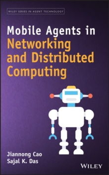Mobile Agents in Networking and Distributed Computing, Hardback Book