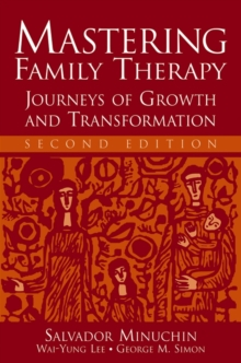 Mastering Family Therapy : Journeys of Growth and Transformation, Paperback / softback Book
