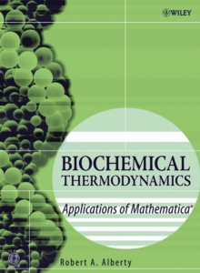 Biochemical Thermodynamics : Applications of Mathematica, Hardback Book