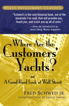 Where Are the Customers' Yachts? : or A Good Hard Look at Wall Street, Paperback Book