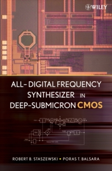 All-Digital Frequency Synthesizer in Deep-Submicron CMOS, Hardback Book