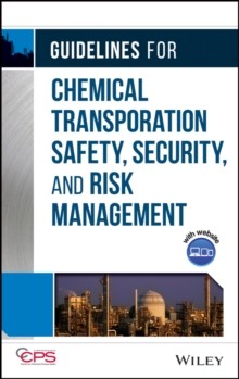 Guidelines for Chemical Transportation Safety, Security, and Risk Management, Hardback Book