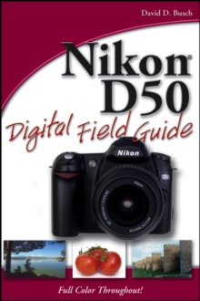 Nikon D50 Digital Field Guide, Paperback Book
