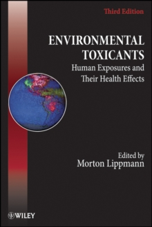 Environmental Toxicants : Human Exposures and Their Health Effects, Hardback Book