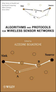 Algorithms and Protocols for Wireless Sensor Networks, Hardback Book