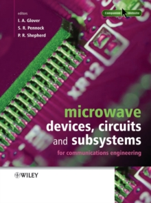 Microwave Devices, Circuits and Subsystems for Communications Engineering, Hardback Book