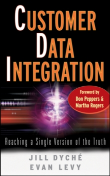 Customer Data Integration : Reaching a Single Version of the Truth, Hardback Book