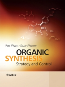 Organic Synthesis : Strategy and Control, Paperback / softback Book