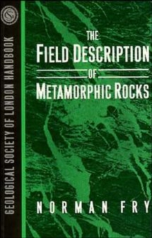 The Field Description of Metamorphic Rocks, Paperback Book