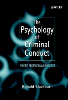 The Psychology of Criminal Conduct : Theory, Research and Practice, Paperback Book