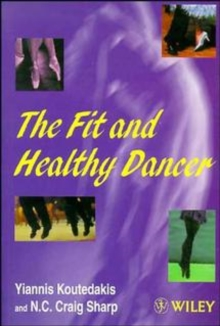 The Fit and Healthy Dancer, Paperback Book