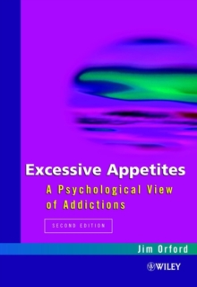 Excessive Appetites : A Psychological View of Addictions, Paperback Book
