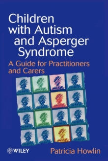 Children with Autism : A Guide for Practitioners and Carers, Paperback Book