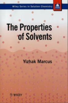The Properties of Solvents, Hardback Book