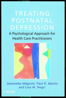 Treating Postnatal Depression : A Psychological Approach for Health Care Practitioners, Paperback Book