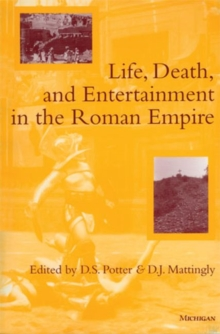 Life, Death and Entertainment in the Roman Empire, Paperback / softback Book