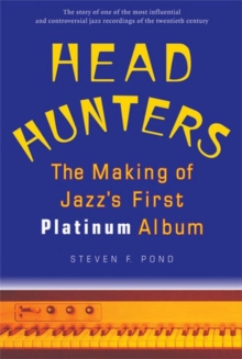 Head Hunters : The Making of Jazz's First Platinum Album, Paperback / softback Book