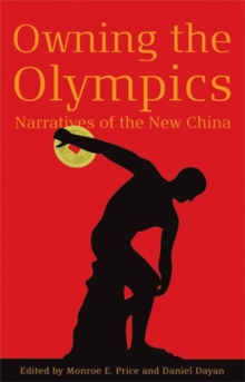 Owning the Olympics : Narratives of the New China, Paperback / softback Book