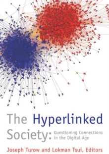 The Hyperlinked Society : Questioning Connections in the Digital Age, Paperback / softback Book